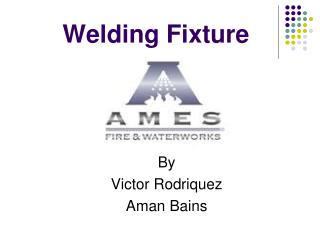 Welding Fixture