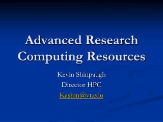 Advanced Research Computing Resources