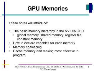 ITCS 4/5010 CUDA Programming, UNC-Charlotte, B. Wilkinson, Jan 22, 2013 GPUMemories
