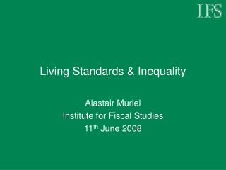 Living Standards & Inequality