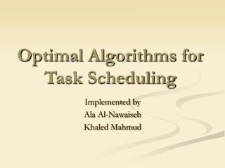 Optimal Algorithms for Task Scheduling