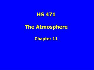 HS 471 The Atmosphere Chapter 11