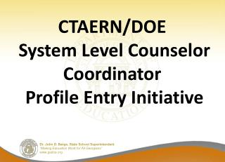 CTAERN/DOE    System Level Counselor Coordinator  Profile Entry Initiative