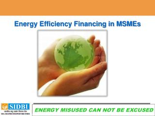 Energy Efficiency Financing in MSMEs