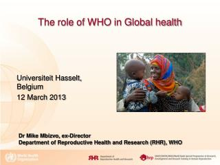 The role of WHO in Global health