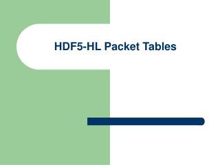 HDF5-HL Packet Tables