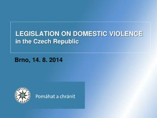 LEGISLATION ON DOMESTIC VIOLENCE in  the Czech Republic