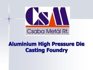 Aluminium High Pressure Die Casting Foundry