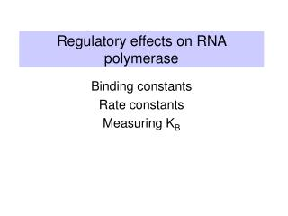 Regulatory effects on RNA polymerase