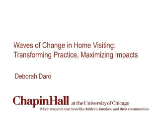 Waves of Change in Home Visiting: Transforming Practice, Maximizing Impacts