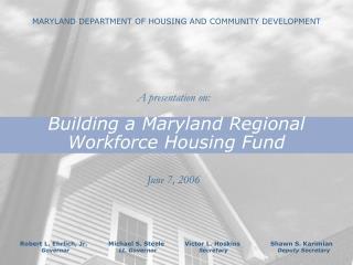 Building a Maryland Regional Workforce Housing Fund
