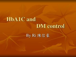 HbA1C and                      DM control