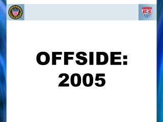 OFFSIDE: 2005