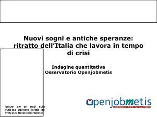 Nuovi sogni e antiche speranze: ritratto dell'Italia che lavora in tempo di crisi