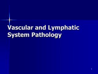 Vascular and Lymphatic System Pathology