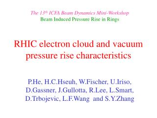 RHIC electron cloud and vacuum pressure rise characteristics