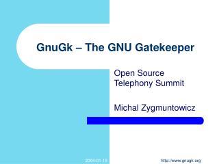 GnuGk – The GNU Gatekeeper