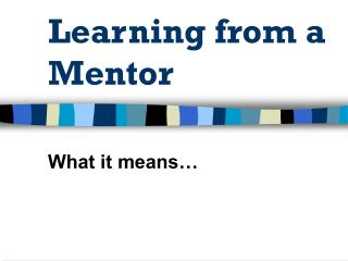 Learning from a Mentor
