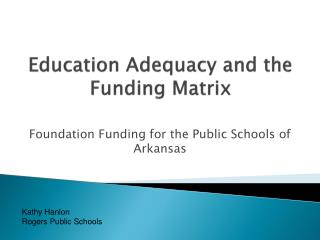 Education Adequacy and the Funding Matrix
