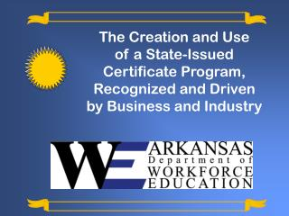 The Creation and Use  of a State-Issued  Certificate Program,  Recognized and Driven