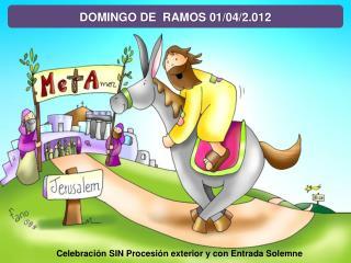 Gión para seguir la Misa del Domingo de Ramos de 2012