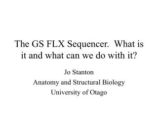 The GS FLX Sequencer.  What is it and what can we do with it?