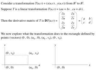 Consider a transformation  T ( u,v ) = ( x ( u,v ) ,  y ( u,v )) from  R 2  to  R 2 .