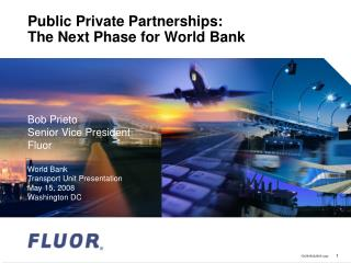 Public Private Partnerships: The Next Phase for World Bank