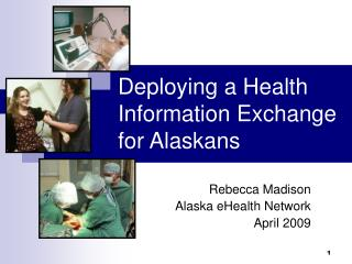Deploying a Health Information Exchange for Alaskans