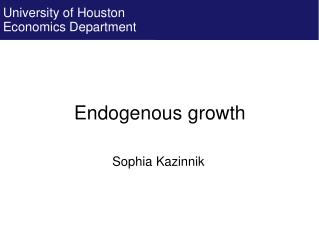 Endogenous growth Sophia Kazinnik