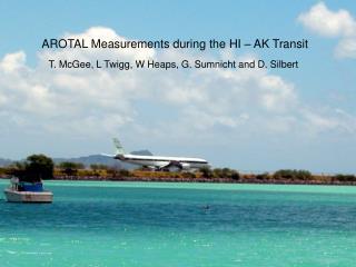 AROTAL Measurements during the HI – AK Transit