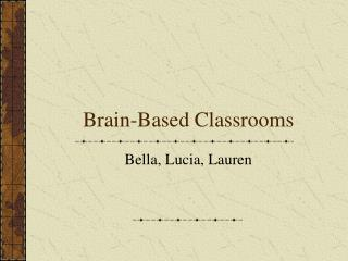 Brain-Based Classrooms