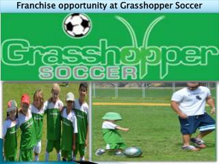 Franchise opportunity at Grasshopper Soccer