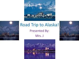 Road Trip to Alaska!