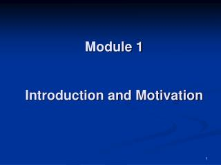 Module 1 Introduction and Motivation