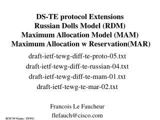 draft-ietf-tewg-diff-te-proto-05.txt draft-ietf-tewg-diff-te-russian-04.txt