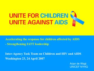 Accelerating the response for children affected by AIDS  - Strengthening IATT leadership