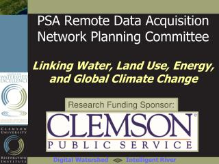 PSA Remote Data Acquisition Network Planning Committee  Linking Water, Land Use, Energy, and Global Climate Change