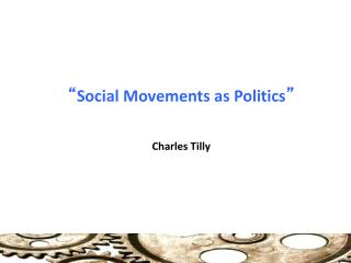 """ Social Movements as Politics """