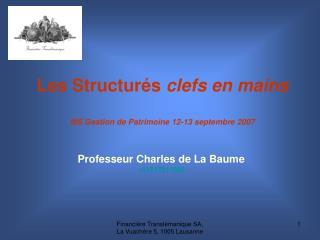 Les Structur s clefs en mains  MS Gestion de Patrimoine 12-13 septembre 2007