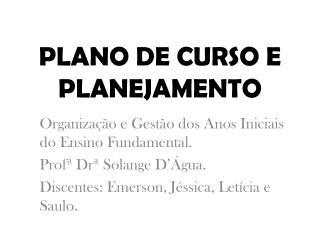 PLANO DE CURSO E PLANEJAMENTO