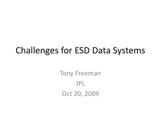 Challenges for ESD Data Systems