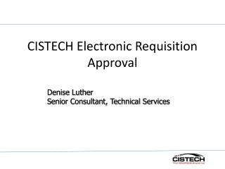 CISTECH Electronic Requisition Approval