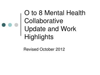 O to 8 Mental Health Collaborative Update and Work Highlights