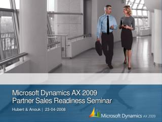 Microsoft Dynamics AX 2009  Partner Sales Readiness Seminar