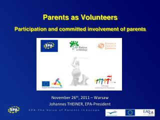 Parents as Volunteers Participation and committed involvement of parents
