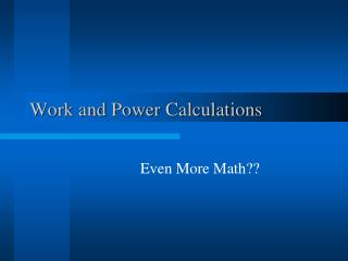 Work and Power Calculations