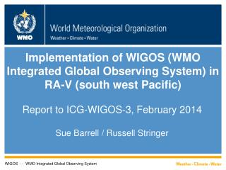 Implementation of WIGOS (WMO Integrated Global Observing System) in  RA-V (south west Pacific)