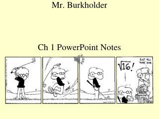 Mr. Burkholder Ch 1 PowerPoint Notes