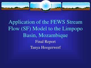 Application of the FEWS Stream Flow (SF) Model to the Limpopo Basin, Mozambique